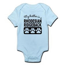 My Brother Is A Rhodesian Ridgeback Body Suit
