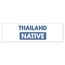 THAILAND native Bumper Bumper Sticker