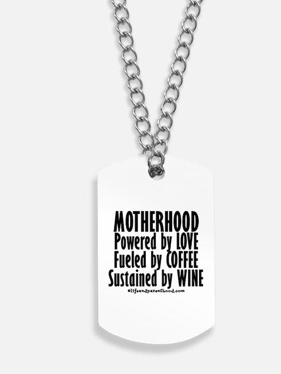 Motherhood Quote Dog Tags