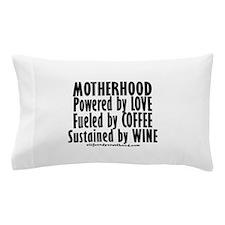 Motherhood Quote Pillow Case