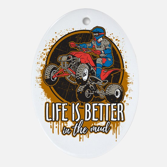 ATV Offroad Life is Better In the Mu Oval Ornament