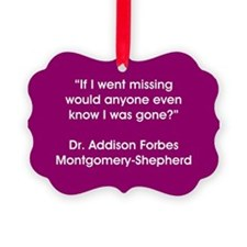 IF I WENT MISSING... Ornament