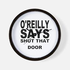 SHUT THAT DOOR Wall Clock