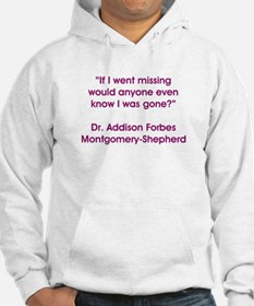 IF I WENT MISSING... Hoodie