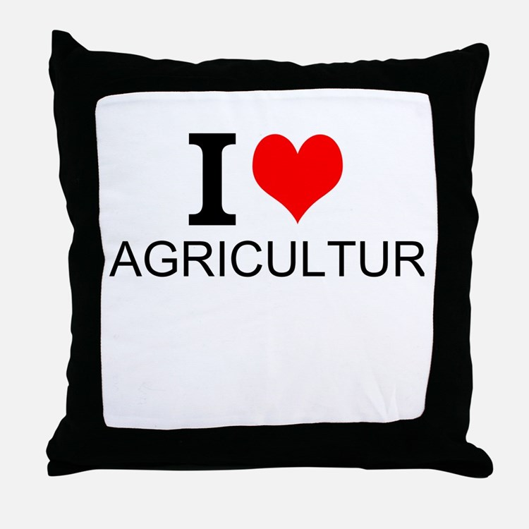 I Love Agriculture Throw Pillow