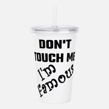 Do Not Touch Me I Am F Acrylic Double-wall Tumbler