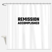 Remission Accomplished Shower Curtain