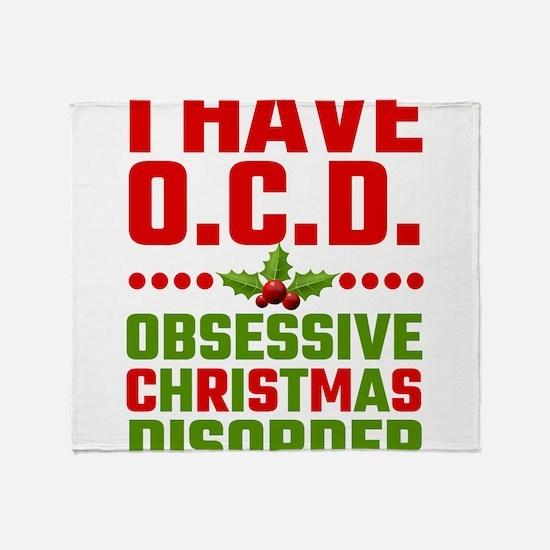 I Have OCD Obsessive Christmas Disor Throw Blanket