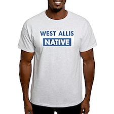 WEST ALLIS native T-Shirt