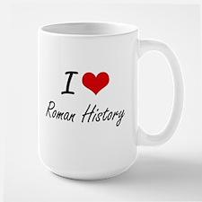 I Love Roman History artistic design Mugs