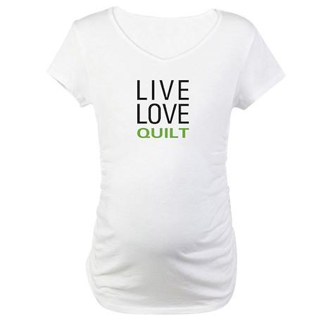 Live Love Quilt Maternity T-Shirt