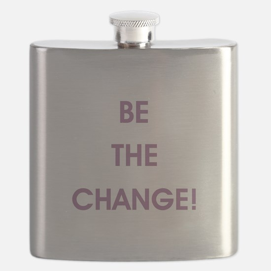 BE THE CHANGE! Flask