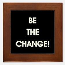 BE THE CHANGE! Framed Tile