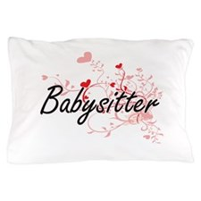 Babysitter Artistic Job Design with He Pillow Case