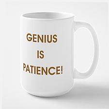 GENIUS IS PATIENCE! Mugs