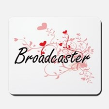 Broadcaster Artistic Job Design with Hea Mousepad