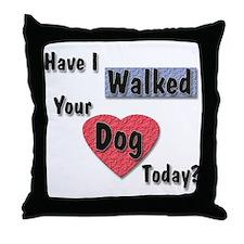 Walked Dog? Throw Pillow