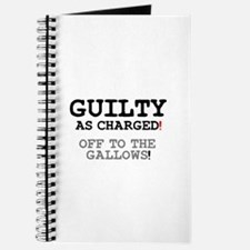 GUILTY AS CHARGED - OFF TO THE GALLOWS! Journal