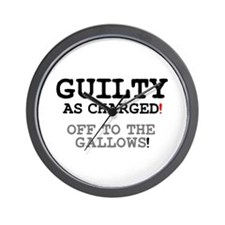 GUILTY AS CHARGED - OFF TO THE GALLOWS! Wall Clock