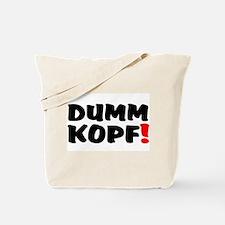 DUMMKOPF! Tote Bag