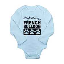 My Brother Is A French Bulldog Body Suit