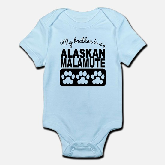My Brother Is An Alaskan Malamute Body Suit