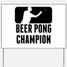 Beer Pong Champion Yard Sign