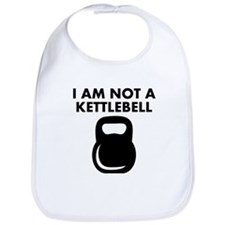 I Am Not A Kettlebell Bib