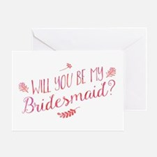 Will You Be My Bridesmaid? Greeting Cards