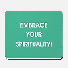 EMBRACE YOUR SPIRITUALITY! Mousepad