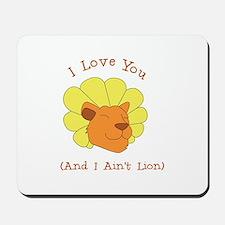I Aint Lion Mousepad