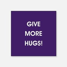 GIVE MORE HUGS! Sticker