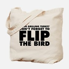 When Grilling Turkey Don't Forget to Flip Tote Bag