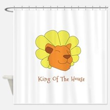 King of the House Shower Curtain