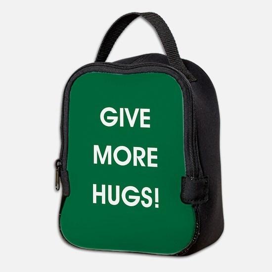 GIVE MORE HUGS! Neoprene Lunch Bag