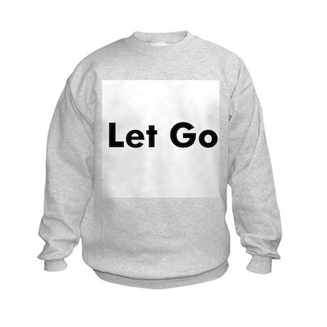 Let Go Kids Sweatshirt