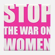 Stop The War On Women Tile Coaster
