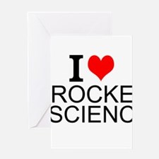 I Love Rocket Science Greeting Cards
