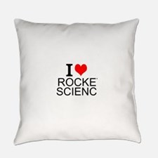 I Love Rocket Science Everyday Pillow