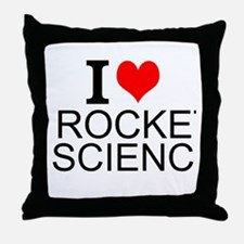I Love Rocket Science Throw Pillow