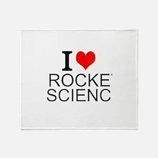 I Love Rocket Science Throw Blanket