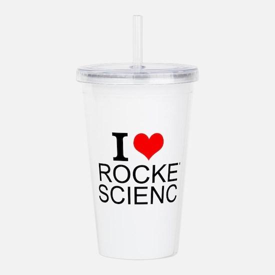 I Love Rocket Science Acrylic Double-wall Tumbler