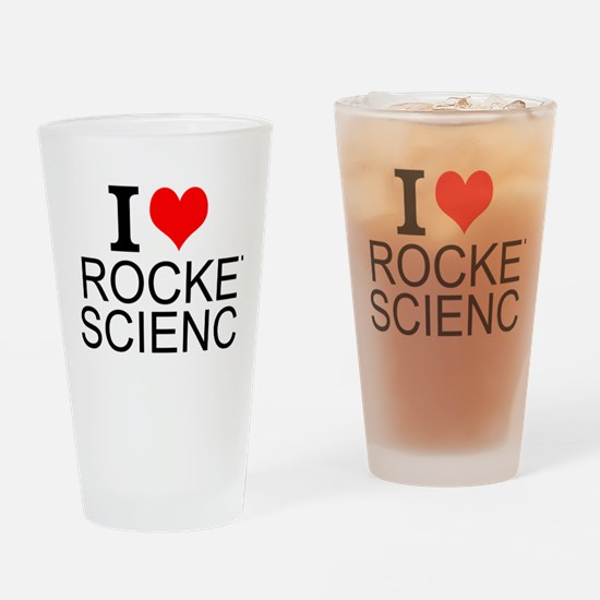 I Love Rocket Science Drinking Glass