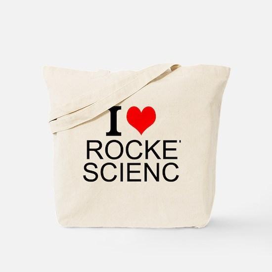 I Love Rocket Science Tote Bag