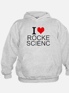 I Love Rocket Science Hoodie