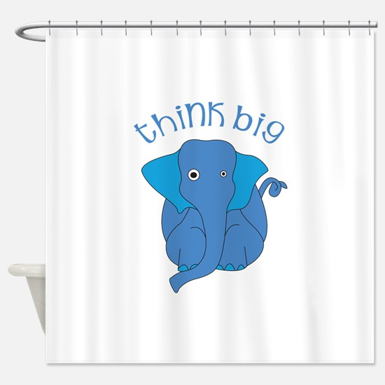 Think Big Shower Curtain
