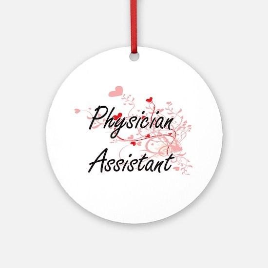 Physician Assistant Artistic Job De Round Ornament