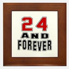 24 and forever birthday designs Framed Tile