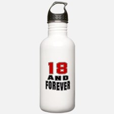 18 and forever birthda Water Bottle