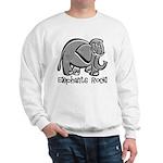 Elephants Rock! Sweatshirt